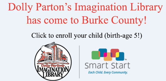 Dolly Parton Imagination Library has come to Burke County! Click to enroll your child (birth through age 5) today!